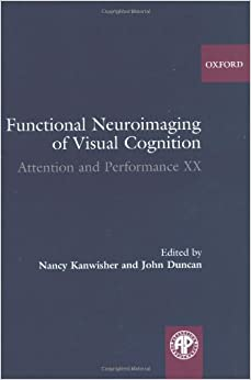 Functional Neuroimaging of Visual Cognition (Attention and Performance Series)