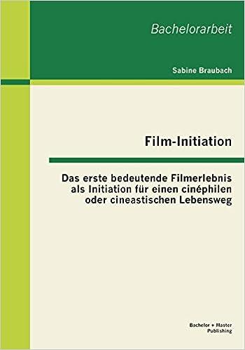 Film-Initiation: Das erste bedeutende Filmerlebnis als Initiation für einen cinéphilen oder cineastischen Lebensweg
