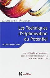 Comprendre et pratiquer les Techniques d'Optimisation du Potentiel : Une méthode personnalisée pour mobiliser ses ressources : être et rester au TOP