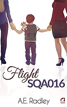 Flight SQA016 (The Flight Series Book 1) by [Radley, A.E.]