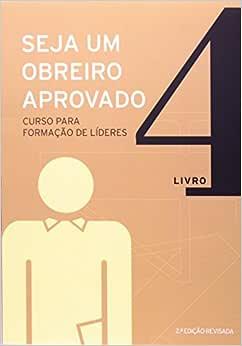 Seja um obreiro aprovado - Vol. 4 - Nova edição revisada