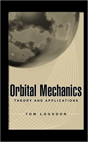 Orbital Mechanics: Theory and Applications