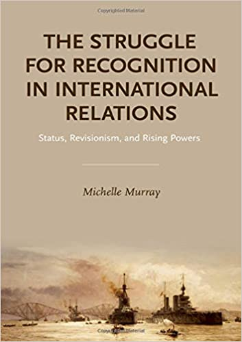 The Struggle for Recognition in International Relations: Status