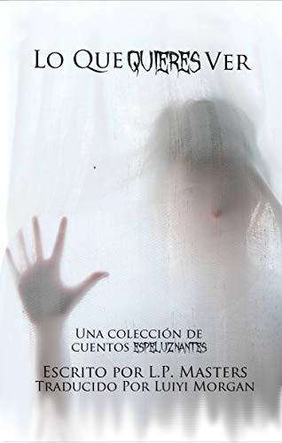 Lo que quieres ver (Spanish Edition) -