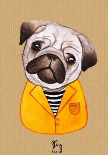 (Pug Journal: Pug Notebook ~ Perfect Gift for Pug Lovers/Men/Women & Kids: (7'x10') 110+ Lined Pages (Dog Notebooks and Journals) (Volume 5))