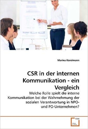 CSR in der internen Kommunikation - ein Vergleich: Welche Rolle spielt die interne Kommunikation bei der Wahrnehmung der sozialen Verantwortung in NPO- und PO-Unternehmen? (German Edition)