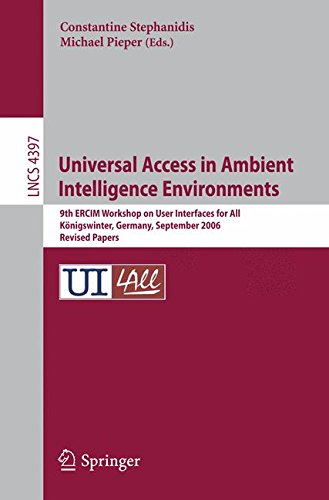 Universal Access in Ambient Intelligence Environments: 9th ERCIM Workshop on User Interfaces for All, Königswinter, Germany, September 27-28, 2006, Revised Papers (Lecture Notes in Computer Science)