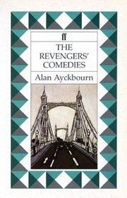 The Revengers' Comedies (1989) (Play) written by Alan Ayckbourn