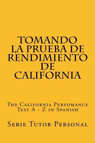 Tomando la Prueba de Rendimiento de California: The California Perfomance Test A - Z in Spanish (Spanish Edition)