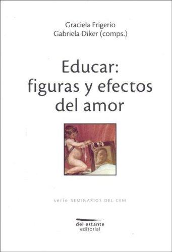 Educar: Figuras y Efectos del Amor