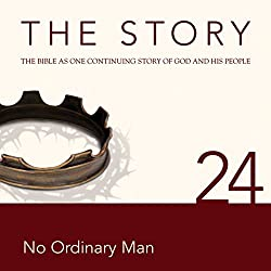 The Story, NIV: Chapter 24 - No Ordinary Man (Dramatized)
