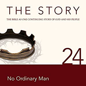 The Story, NIV: Chapter 24 - No Ordinary Man (Dramatized) Audiobook