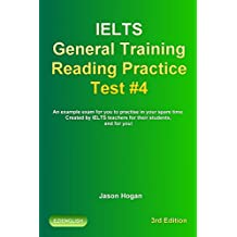 IELTS General Training Reading Practice Test #4. An example exam for you to practise in your spare time.: Created for IELTS teachers for their students ... General Training Reading Practice Tests)