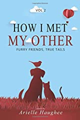 How I Met My Other: Furry Friends, True Tails Paperback