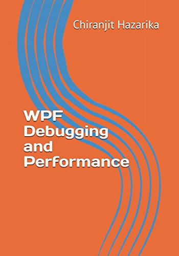 WPF Debugging and Performance by Independently published
