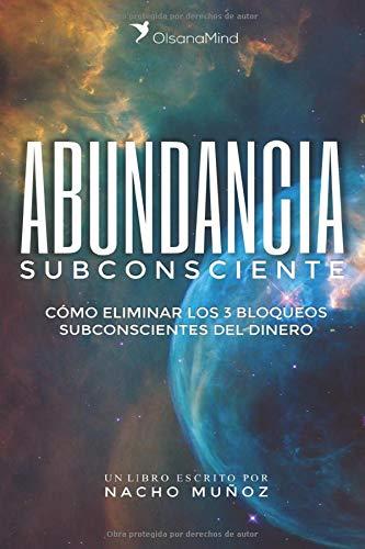 Libro : Abundancia Subconsciente: Como Eliminar Los 3 Blo...