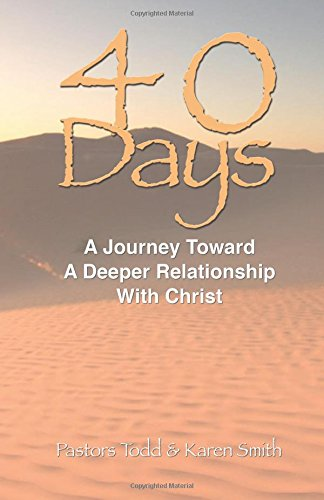 """""""40 Days"""": A Journey Toward a Deeper Relationship with Christ pdf"""