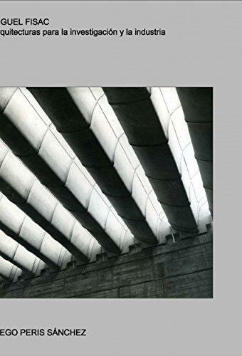 Descargar Libro Miguel Fisac. Arquitecturas Para La Investigacion Y La Industria Diego Peris SÁnchez