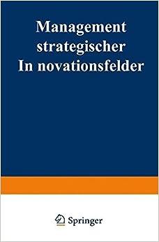 Management strategischer Innovationsfelder: Proze??basierte Integration markt- und technologieorientierter Instrumente by Guido Schlegelmilch (2013-10-04)