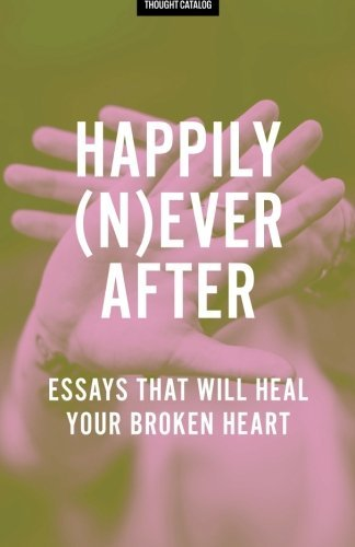 happily-never-after-essays-that-will-heal-your-broken-heart