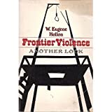 Frontier Violence, W. Eugene Hollon, 0195020987