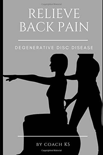 How to Relieve Back Pain - Degenerative Disc Disease: Complete guide - exercises and tips