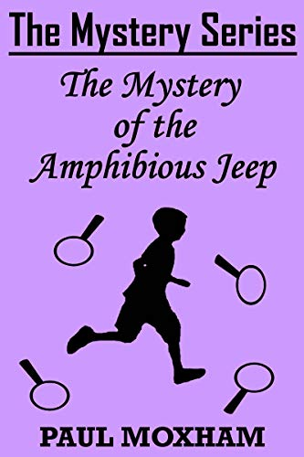 The Mystery of the Amphibious Jeep (The Mystery Series Short Story Book 13)