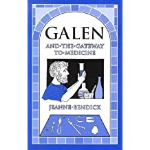 [(Galen and the Gateway to Medicine )] [Author: Jeanne Bendick] [Nov-2002]