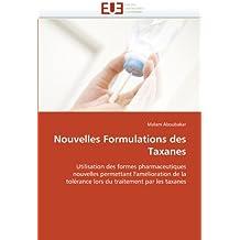 Nouvelles Formulations des Taxanes: Utilisation des formes pharmaceutiques nouvelles permettant l'amélioration de la tolérance lors du traitement par les taxanes