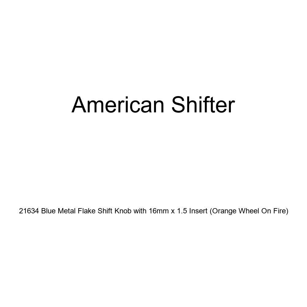 American Shifter 21634 Blue Metal Flake Shift Knob with 16mm x 1.5 Insert Orange Wheel On Fire