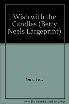Book Wish with the Candles (Betty Neels Largeprint)