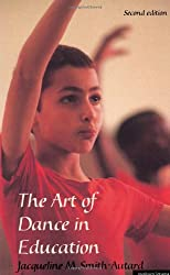 The Art of Dance in Education (Performing Arts Series)