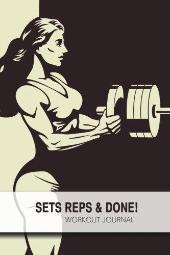Read Online Sets, Reps & Done! - Workout Journal (Volume 2) PDF