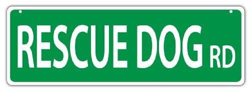 Plastic Street Signs: RESCUE DOG ROAD | Dogs, Gifts, Decorations