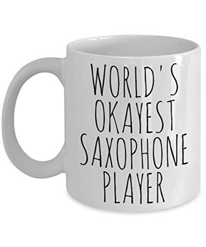 - Worlds Okayest Saxophone Player Mug Funny Most Okay Okest Sax Axe Musician Jazz Joke Gag Gift Idea Men Him Birthday Christmas Sarcasm Coffee Cup