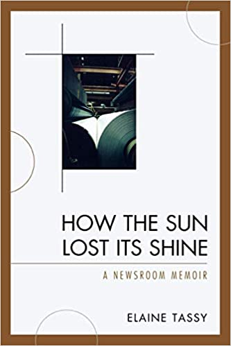 How the Sun Lost Its Shine: A Newsroom Memoir