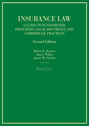 Insurance Law: A Guide to Fundamental Principles, Legal Doctrines, and Commercial Practices (Hornbooks)