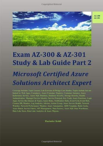 Exam AZ-300 & AZ-301 Study & Lab Guide Part 2: Microsoft Certified Azure Solutions Architect Expert