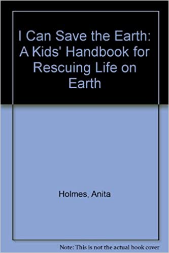 Book I Can Save the Earth: A Kids' Handbook for Keeping Earth Healthy and Green