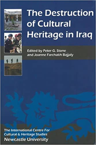 Book The Destruction of Cultural Heritage in Iraq (Heritage Matters) by Peter G. Stone (Editor), Joanne Farchakh Bajjaly (Editor) (22-Sep-2011)