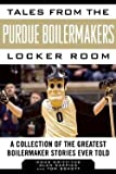 img - for Douglas Griffiths: Tales from the Purdue Boilermakers Locker Room : A Collection of the Greatest Boilermaker Stories Ever Told (Hardcover); 2015 Edition book / textbook / text book