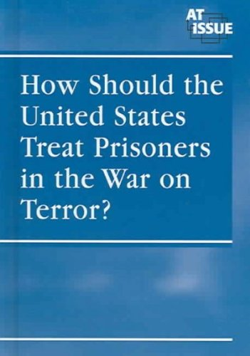 Download How Should the United States Treat Prisoners in the War on Terror? PDF