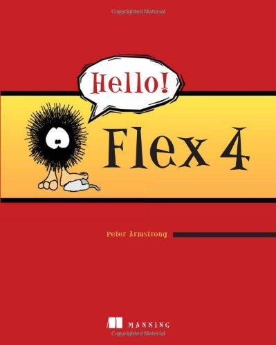 [PDF] Hello! Flex 4 Free Download | Publisher : Manning Publications | Category : Computers & Internet | ISBN 10 : 1933988762 | ISBN 13 : 9781933988764