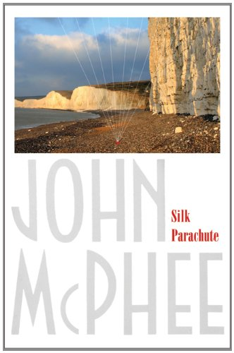 silk parachute essay by john mcphee The essay silk parachute, which first appeared in the new yorker a decade ago, has become john mcphee's most anthologized piece of writing in the nine other pieces here--highly varied in.