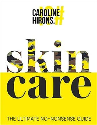 skinCARE: The Ultimate No-Nonsense Guide: Caroline Hirons: Amazon ...