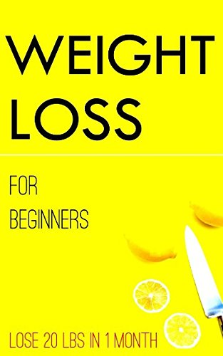 WEIGHT LOSS FOR BEGINNERS : lose 20 lbs in 1 month (Lose 20lbs In One Month Diet Plan)