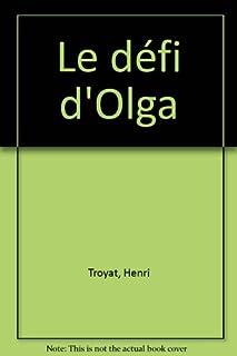 Le défi d'Olga, Troyat, Henri