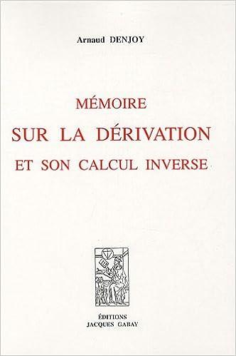 Livres gratuits en ligne Mémoire sur la dérivation et son calcul inverse epub, pdf