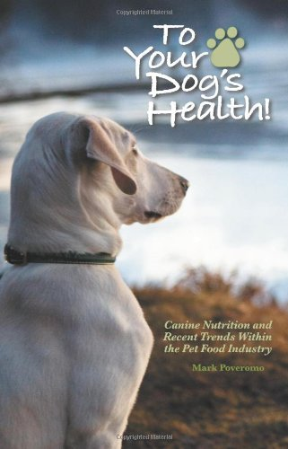 To Your Dog's Health!: Canine Nutrition and Recent Trends Within the Pet Food Industry