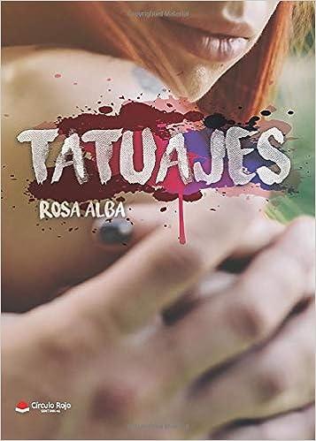 Tatuajes: Amazon.es: Rosa Alba, Rosa: Libros
